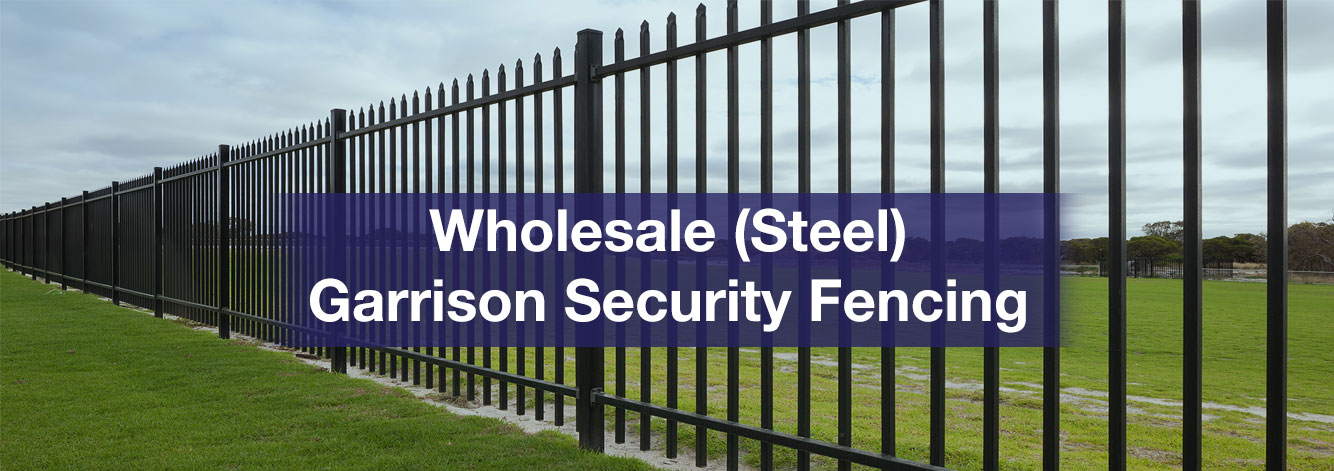 Wholesale Steel Fencing, Wholesale Garrison Security Fencing