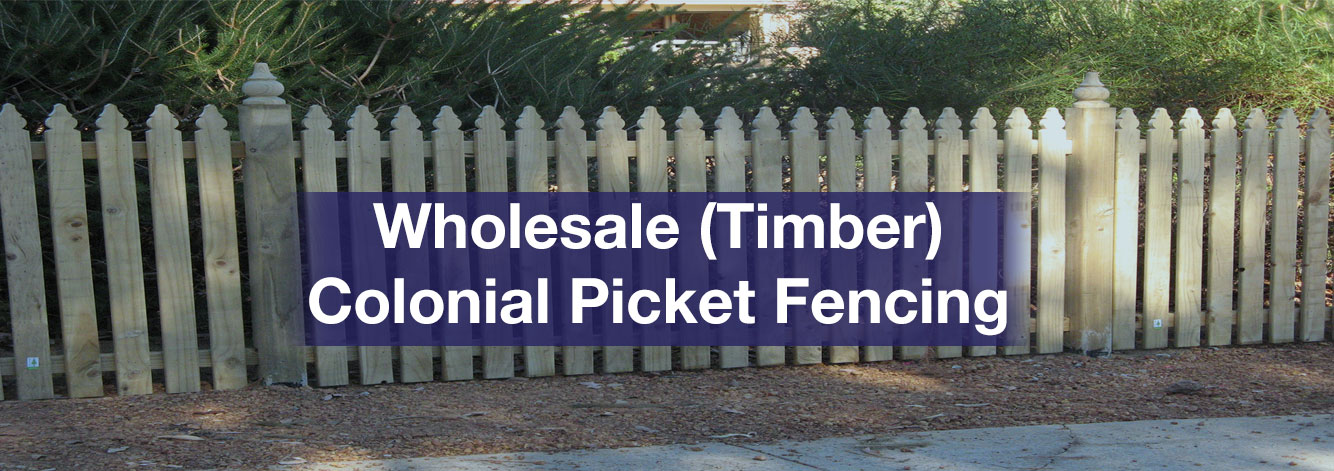 Wholesale Timber Fencing, Wholesale Colonial Picket Fencing