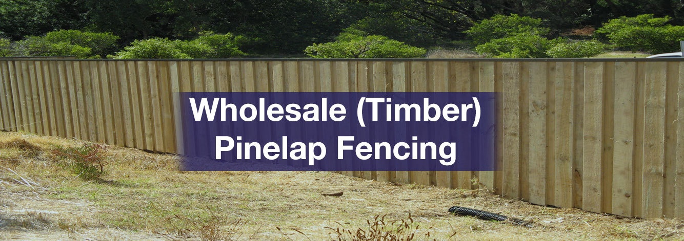 Wholesale Pinelap Fencing, Wholesale Treated Pine Fencing